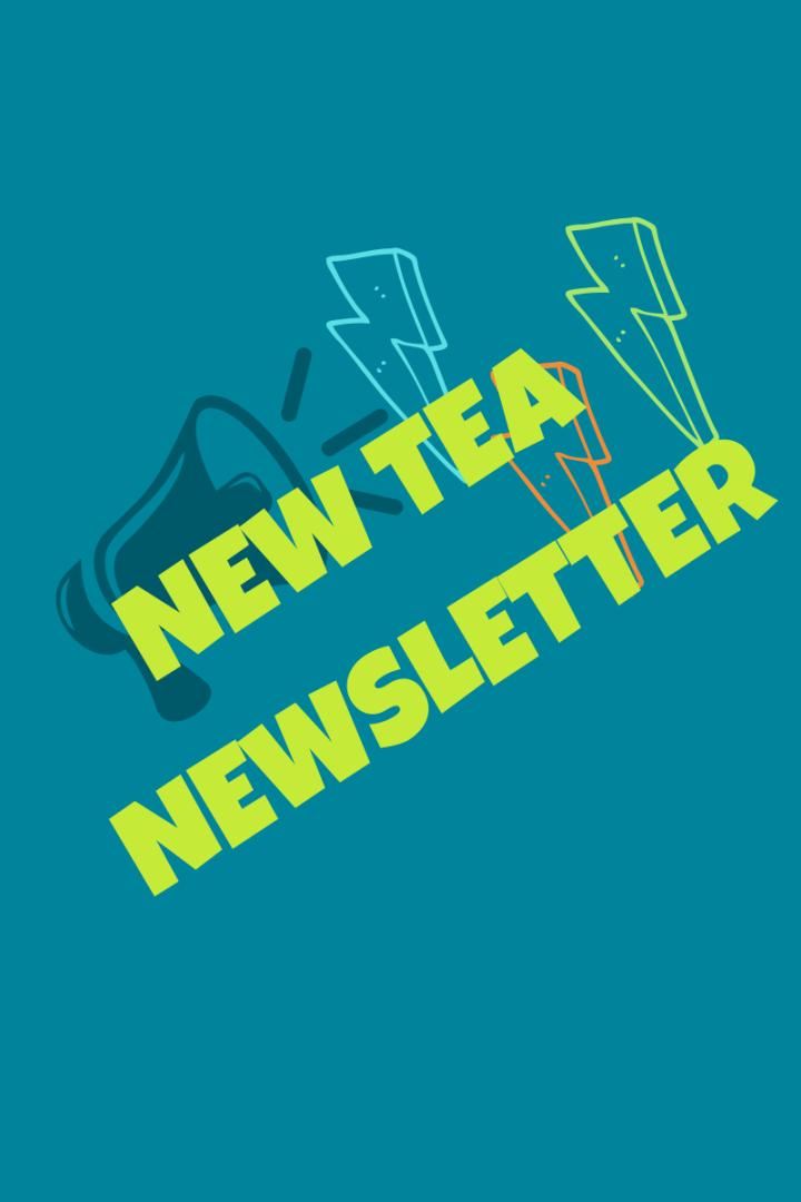 NEW TEA: AUGUSTNEWSLETTER